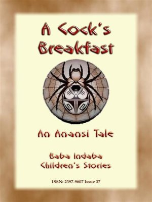 cover image of A Cocks Breakfast--A Jamaican Anansi Tale